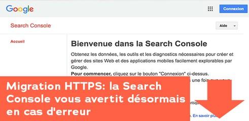 Migration HTTPS: la Search Console vous avertit désormais en cas d'erreur